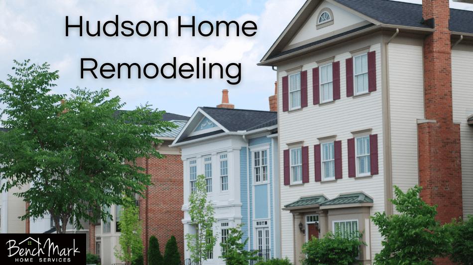 Home Remodeling in Hudson